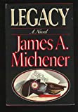 Legacy (0394565266) by James A. Michener