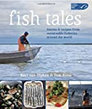 Fish Tales: in Association with MSC: Stories and Recipes from Sustainable Fisheries Around the World