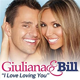 I Love Loving You (Giuliana & Bill Theme)
