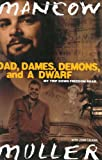 img - for Dad, Dames, Demons, and a Dwarf: My Trip Down Freedom Road (Illinois) book / textbook / text book