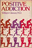 Positive Addiction (0060115580) by William Glasser