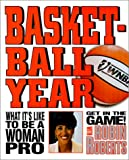 Basketball Year: What Its Like to Be a Woman Pro (Get in the Game! with Robin Roberts)