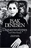 Daguerreotypes and Other Essays (0226153061) by Dinesen, Isak