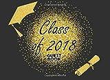 Class of 2018 Guest Book: Congratulation Guest Book - a Graduation Gift for Class of 2018, Memory Book (Graduation Keepsake)