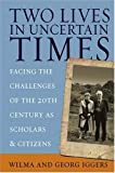 img - for Two Lives in Uncertain Times: Facing the Challenges of the 20th Century As Scholars And Citizens (Studies in German History) book / textbook / text book