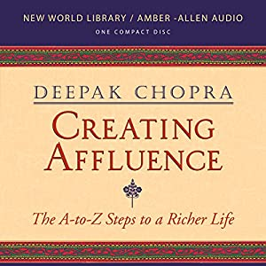 Creating Affluence | [Deepak Chopra]