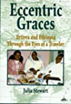 Eccentric Graces: Eritrea and Ethiopi...
