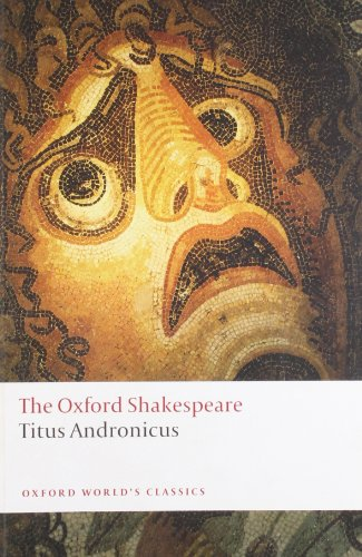 Titus Andronicus: The Oxford Shakespeare Titus Andronicus...