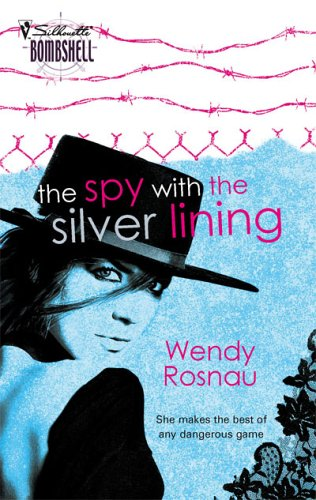 The Spy With The Silver Lining (Silhouette Bombshell), Wendy Rosnau