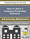 How to Start a Company Promoting Business (Beginners Guide)