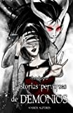img - for Historias Perversas de Demonios: Antolog a (Spanish Edition) book / textbook / text book