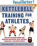 Kettlebell Training for Athletes: Dev...