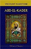 echange, troc Viscount Maidstone - Abd-el-Kader