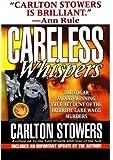 Careless Whispers (St. Martin's True Crime Classics)