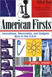 American Firsts: Innovations, Discoveries, and Gadgets Born in the U.S.A. (156414691X) by Spignesi, Stephen J.