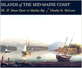 Islands of the Mid-Maine Coast, Vol. 2: Mount Desert to Machias Bay