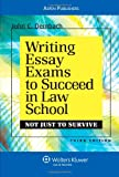 img - for Writing Essay Exams to Succeed in Law School (Not Just to Survive): Third Edition book / textbook / text book