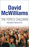 The Pope's Children: Ireland's New Elite (0717139719) by McWilliams, David