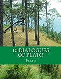 10 Dialogues of Plato: Apology, Euthyphro, Phaedo, Meno, Crito, Ion, Menexenus, Charmides, Laches, Critias