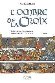 L'Ombre de la Croix par Jean-Louis Marteil