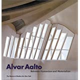 "Alvar Aalto: Between Humanism and Materialismvon ""Alvar Aalto"""
