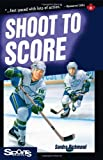 img - for By Sandra Richmond Shoot to Score (Lorimer Sports Stories) [Paperback] book / textbook / text book