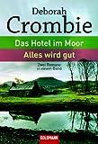 Das Hotel im Moor / Alles wird gut - Zwei Romane in einem Band - Deborah Crombie, Mechtild Sandberg-Ciletti, Mechthild Sandberg- Ciletti