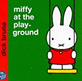 Miffy at the Playground (Miffy\\\'s Library)