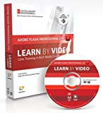 Kelly McCathran Learn Adobe Flash Professional CS5 by Video: Core Training for Rich Media Communication (Learn by Video)