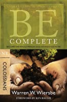 Be Complete (Colossians): Become the Whole Person God Intends You to Be (The BE Series Commentary) (English Edition)