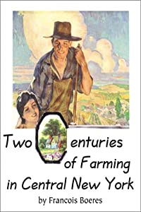 Two Centuries of Farming in Central New York Francois Boeres