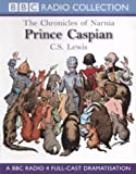 Prince Caspian (BBC Radio Collection: Chronicles of Narnia)