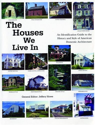 The Houses We Live In: An Identification Guide to the History and Style of American Domestic Arch…