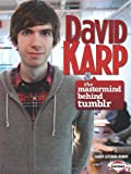 Karen Latchana Kenney David Karp: The MasterMind Behind Tumblr (Gateway Biographies)