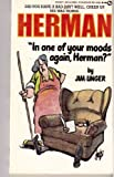 In One of Your Moods Again, Herman? (0451134958) by Unger, Jim
