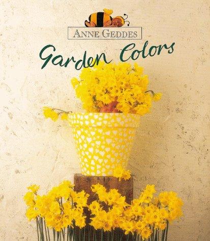Garden Colors (Anne Geddes Children'S Collection)