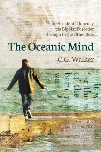 The Oceanic Mind: an Accidental Journey via Bipolar Disorder through to the Other Side