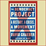 The Democracy Project: A History, a Crisis, a Movement | David Graeber