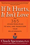 If It Hurts, It Isnt Love: And 365 Other Principles to Heal and Transform Your Relationships