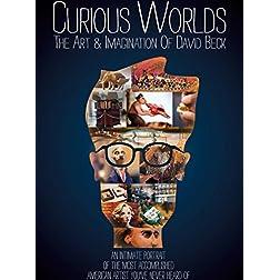 Curious Worlds: Art & Imagination of David Beck