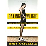Racing Weight: How to Get Lean for Peak Performance ~ Matt Fitzgerald