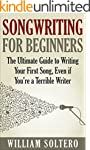 Songwriting for Beginners: The Ultima...