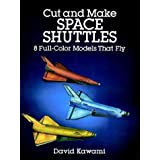 "Cut and Make Space Shuttles: 8 Full-Color Models That Fly: 8 Full-Colour Models That Fly (Models & Toys)von ""David Kawami"""