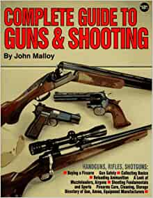complete guide to guns and shooting amazoncouk john