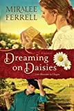 Dreaming on Daisies: A Novel (Love Blossoms in Oregon Series)