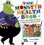 The Monster Health Book: A Guide to E...