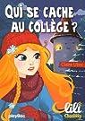Lili Chantilly - Qui se cache au collège ? - tome 10 par Ubac
