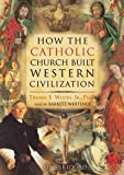 How the Catholic Church Built Western Civilization: Library Edition