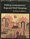 Making Contemporary Rugs and Wall Hangings, (0200715550) by Meilach, Dona Z