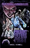 img - for The Ocoda Chronicles Book 4 Present Future Past (Volume 1) book / textbook / text book